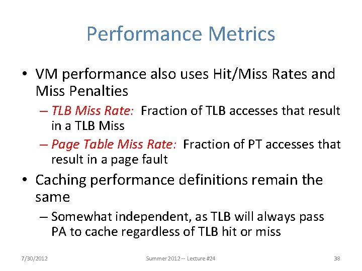 Performance Metrics • VM performance also uses Hit/Miss Rates and Miss Penalties – TLB