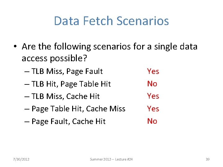 Data Fetch Scenarios • Are the following scenarios for a single data access possible?