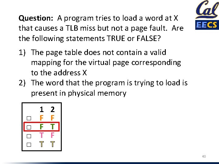 Question: A program tries to load a word at X that causes a TLB