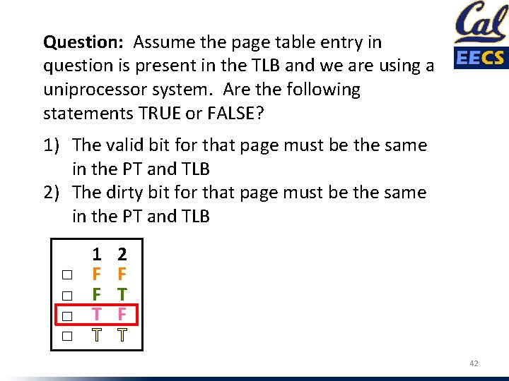 Question: Assume the page table entry in question is present in the TLB and