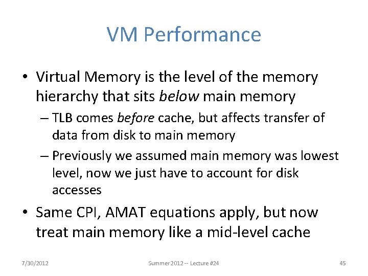 VM Performance • Virtual Memory is the level of the memory hierarchy that sits