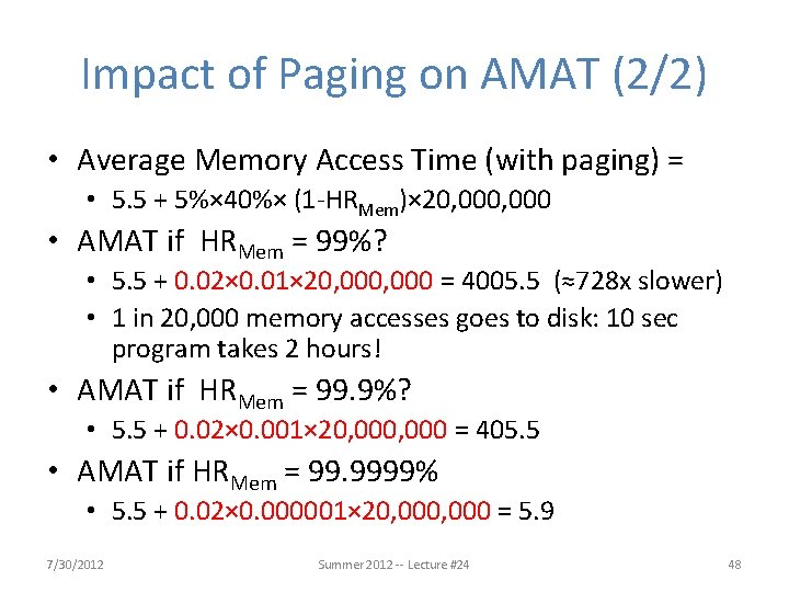 Impact of Paging on AMAT (2/2) • Average Memory Access Time (with paging) =