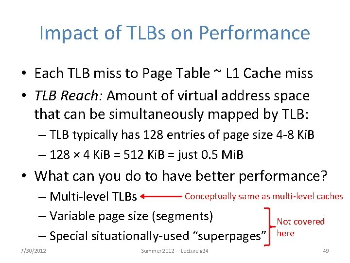 Impact of TLBs on Performance • Each TLB miss to Page Table ~ L