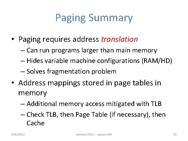 Paging Summary • Paging requires address translation – Can run programs larger than main