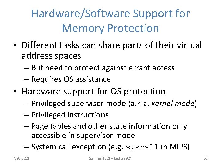 Hardware/Software Support for Memory Protection • Different tasks can share parts of their virtual