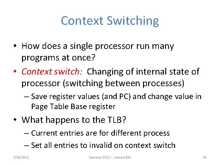 Context Switching • How does a single processor run many programs at once? •