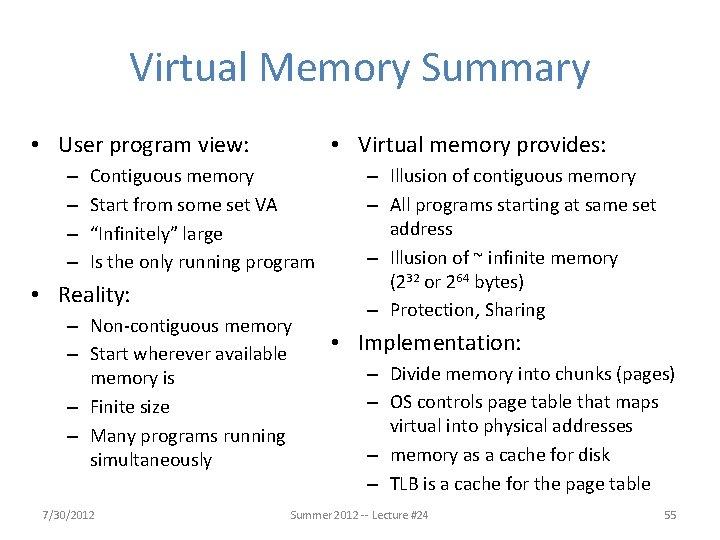 Virtual Memory Summary • User program view: – – • Virtual memory provides: Contiguous