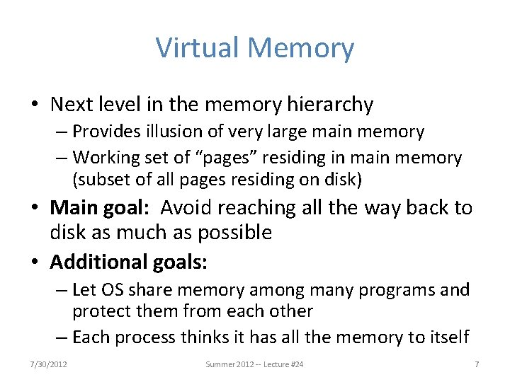Virtual Memory • Next level in the memory hierarchy – Provides illusion of very