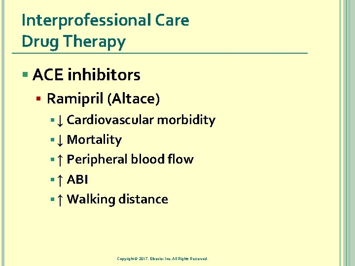 Interprofessional Care Drug Therapy § ACE inhibitors § Ramipril (Altace) § ↓ Cardiovascular morbidity