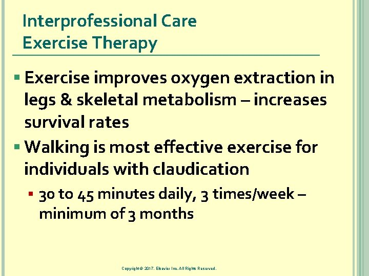 Interprofessional Care Exercise Therapy § Exercise improves oxygen extraction in legs & skeletal metabolism