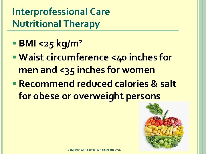 Interprofessional Care Nutritional Therapy § BMI <25 kg/m 2 § Waist circumference <40 inches