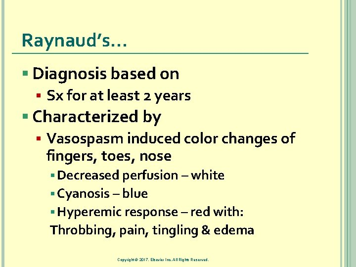 Raynaud's… § Diagnosis based on § Sx for at least 2 years § Characterized