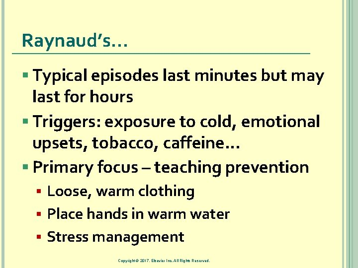Raynaud's… § Typical episodes last minutes but may last for hours § Triggers: exposure