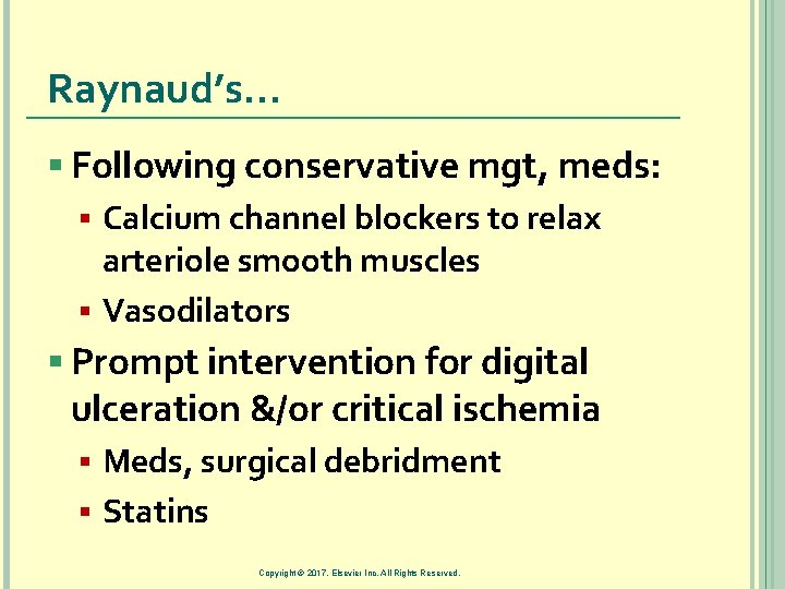 Raynaud's… § Following conservative mgt, meds: § Calcium channel blockers to relax arteriole smooth