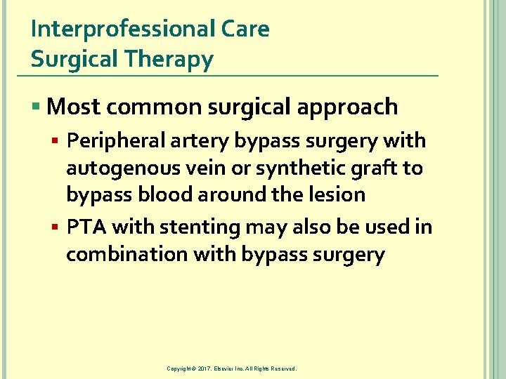 Interprofessional Care Surgical Therapy § Most common surgical approach § Peripheral artery bypass surgery