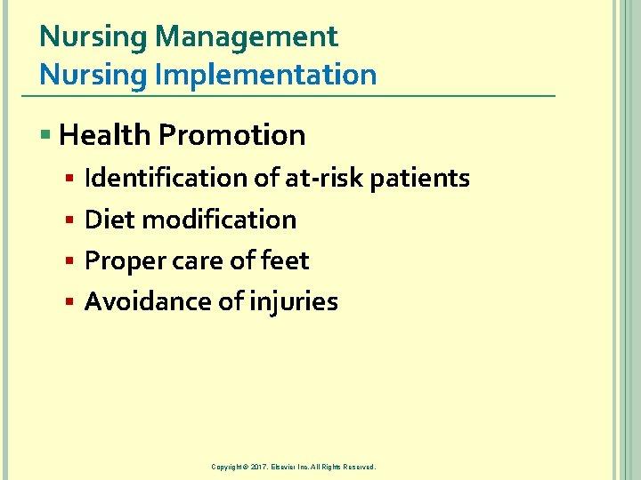 Nursing Management Nursing Implementation § Health Promotion § Identification of at-risk patients § Diet