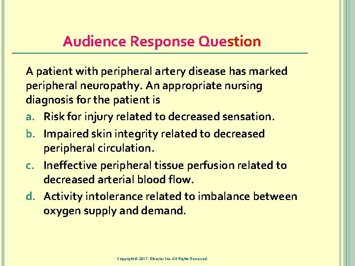 Audience Response Question A patient with peripheral artery disease has marked peripheral neuropathy. An