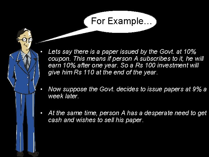 For Example… • Lets say there is a paper issued by the Govt. at
