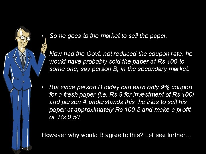 • So he goes to the market to sell the paper. • Now