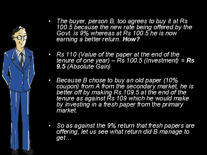 • The buyer, person B, too agrees to buy it at Rs 100.