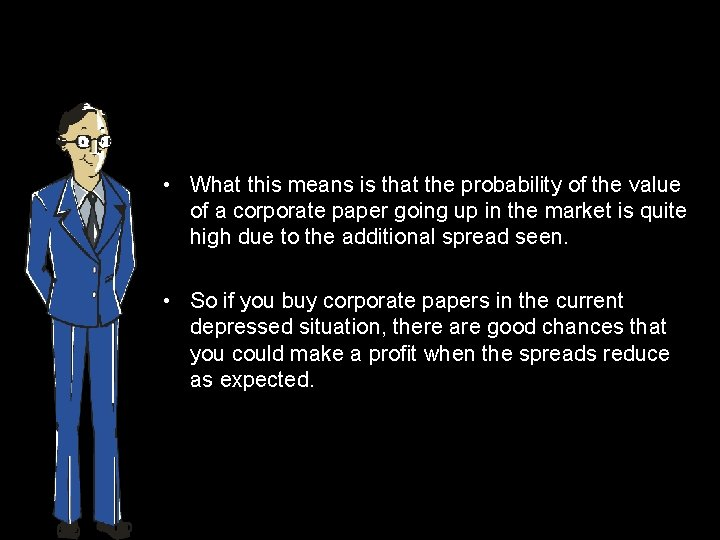 • What this means is that the probability of the value of a