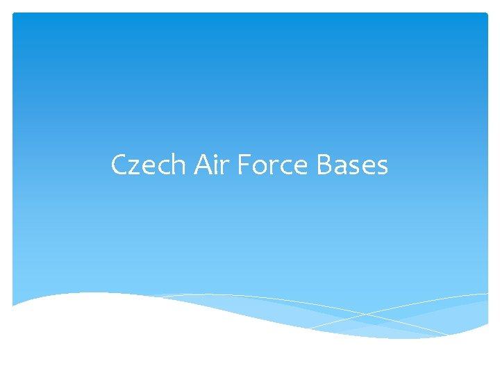 Czech Air Force Bases