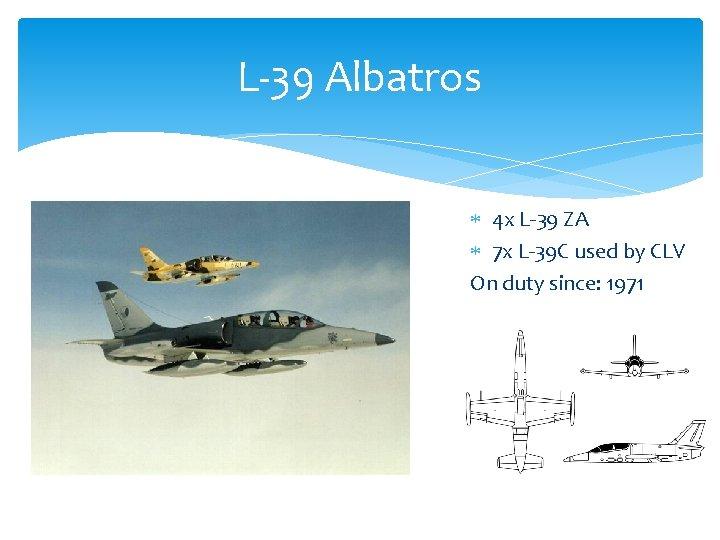 L-39 Albatros 4 x L-39 ZA 7 x L-39 C used by CLV On