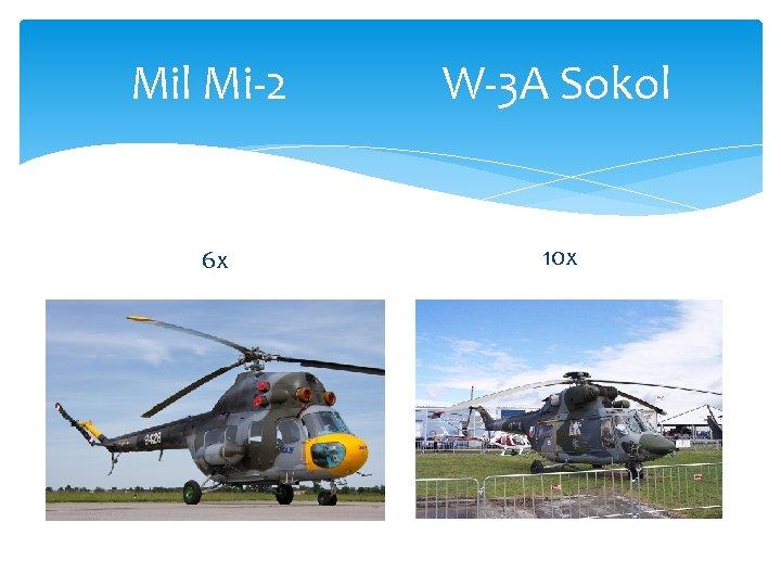 Mil Mi-2 W-3 A Sokol 6 x 10 x