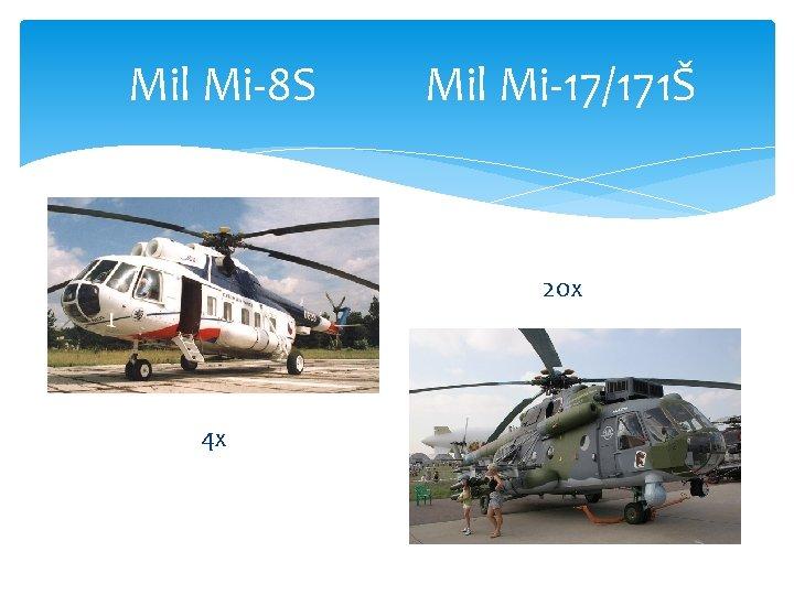 Mil Mi-8 S Mil Mi-17/171Š 20 x 4 x