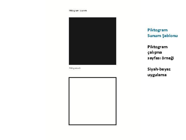 Piktogram Sunum Şablonu Piktogram çalışma sayfası örneği Siyah-beyaz uygulama