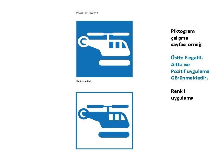 Piktogram çalışma sayfası örneği Üstte Negatif, Altta ise Pozitif uygulama Görünmektedir. Renkli uygulama