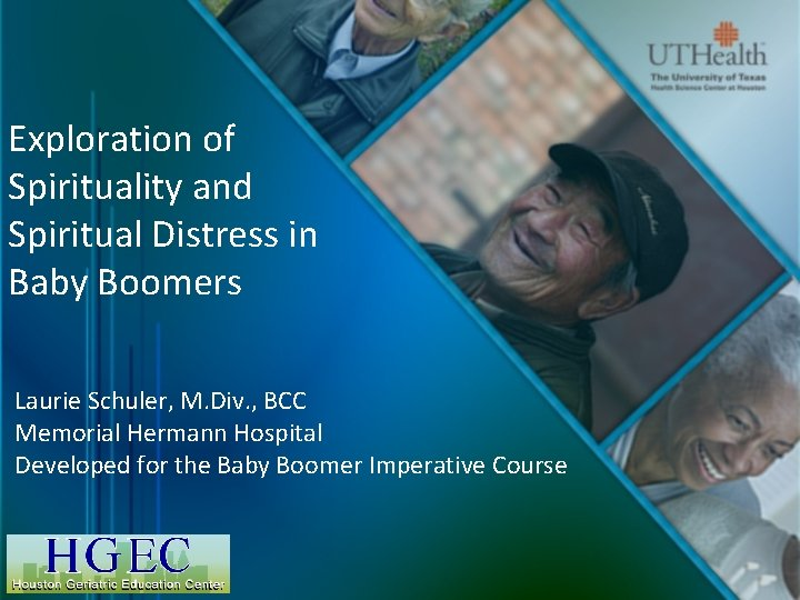 Exploration of Spirituality and Spiritual Distress in Baby Boomers Laurie Schuler, M. Div. ,