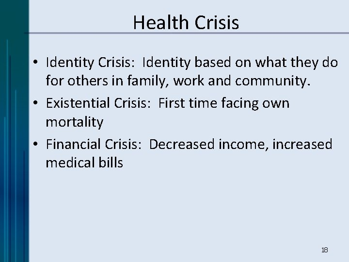 Health Crisis • Identity Crisis: Identity based on what they do for others in