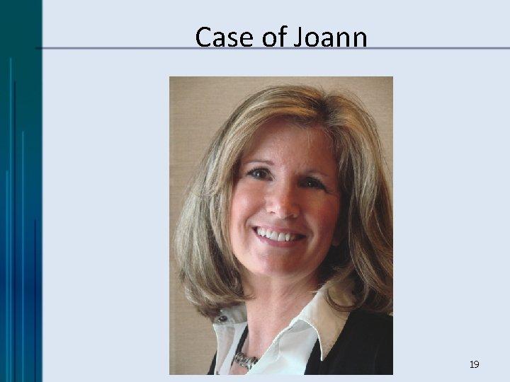 Case of Joann 19