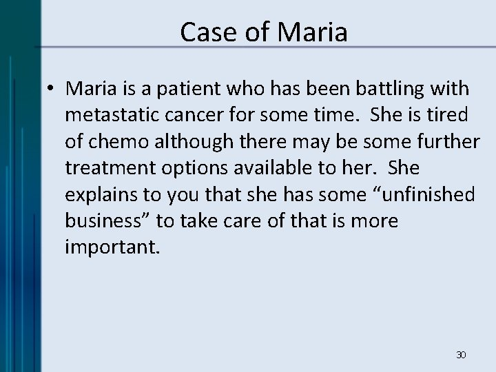 Case of Maria • Maria is a patient who has been battling with metastatic