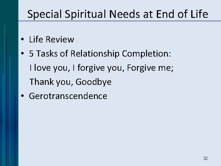 Special Spiritual Needs at End of Life • Life Review • 5 Tasks of