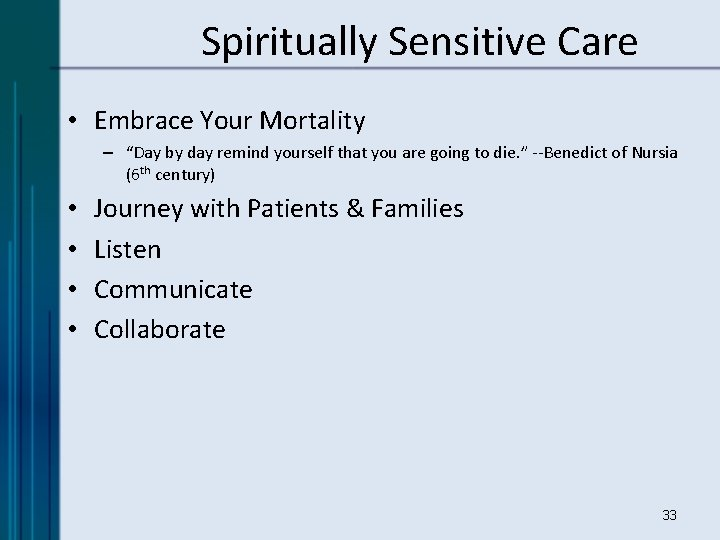 """Spiritually Sensitive Care • Embrace Your Mortality – """"Day by day remind yourself that"""