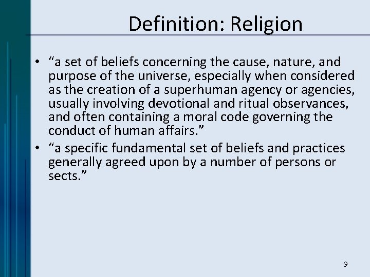 """Definition: Religion • """"a set of beliefs concerning the cause, nature, and purpose of"""