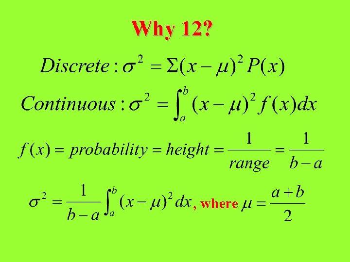 Why 12? , where