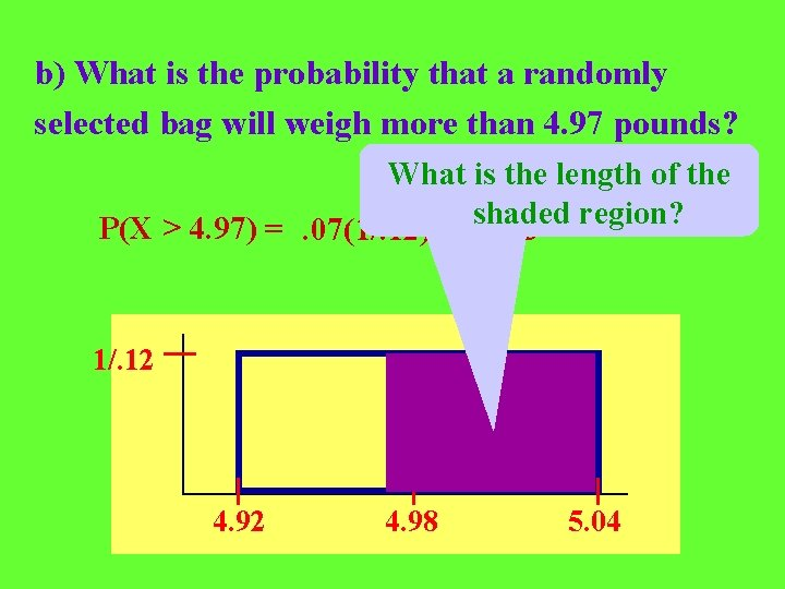 b) What is the probability that a randomly selected bag will weigh more than