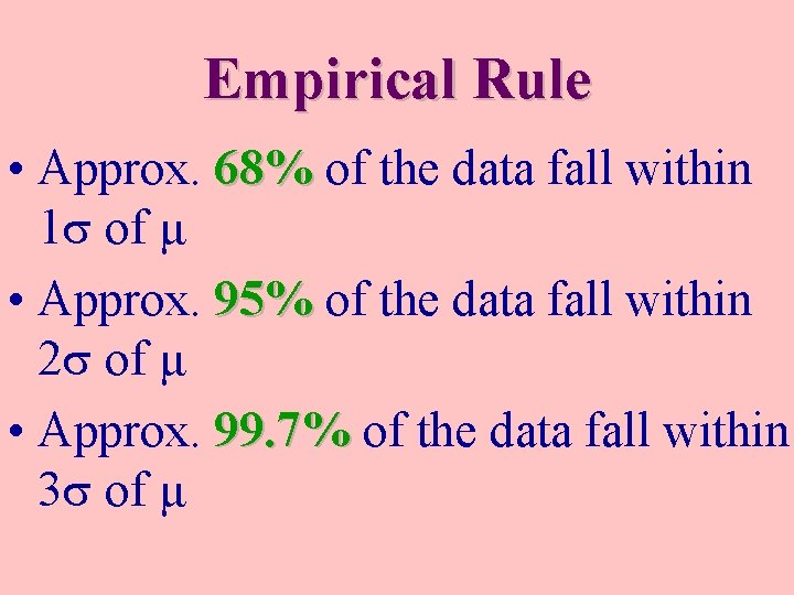 Empirical Rule • Approx. 68% of the data fall within 1 of μ •