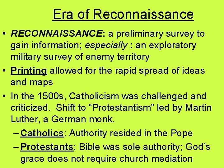 Era of Reconnaissance • RECONNAISSANCE: a preliminary survey to gain information; especially : an