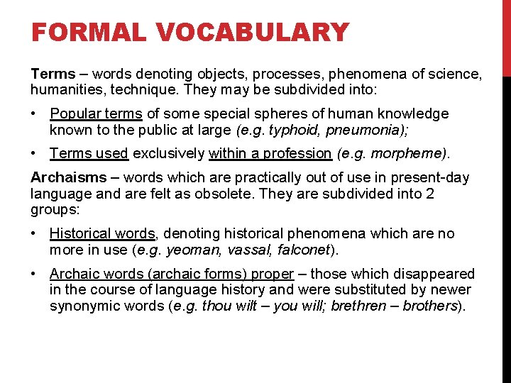 FORMAL VOCABULARY Terms – words denoting objects, processes, phenomena of science, humanities, technique. They