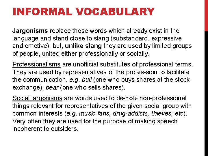 INFORMAL VOCABULARY Jargonisms replace those words which already exist in the language and stand