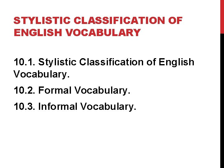 STYLISTIC CLASSIFICATION OF ENGLISH VOCABULARY 10. 1. Stylistic Classification of English Vocabulary. 10. 2.