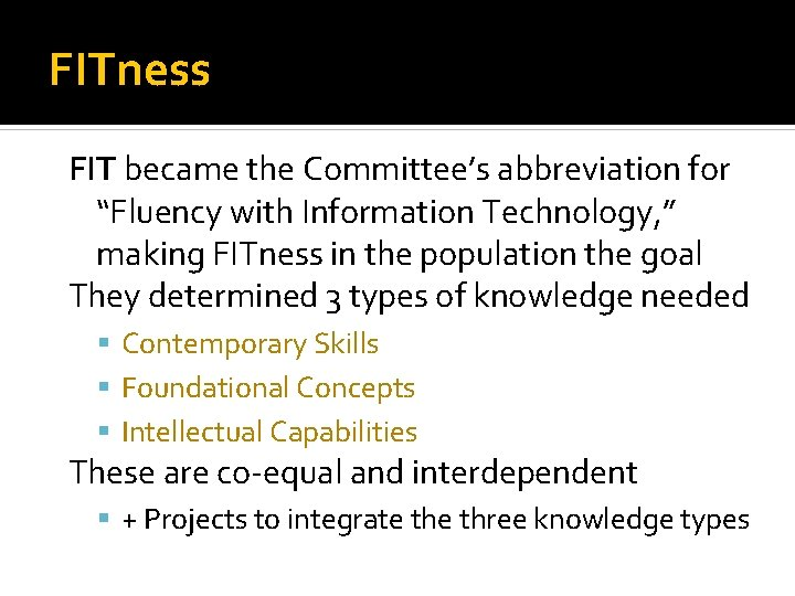 """FITness FIT became the Committee's abbreviation for """"Fluency with Information Technology, """" making FITness"""