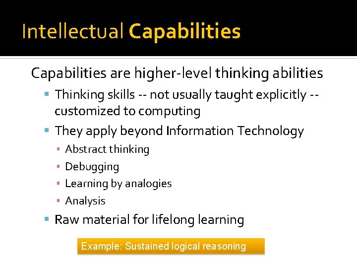 Intellectual Capabilities are higher-level thinking abilities Thinking skills -- not usually taught explicitly --