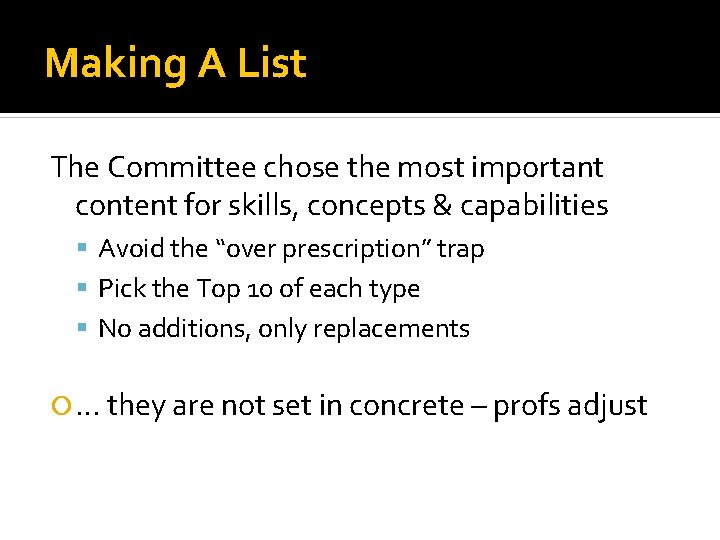 Making A List The Committee chose the most important content for skills, concepts &