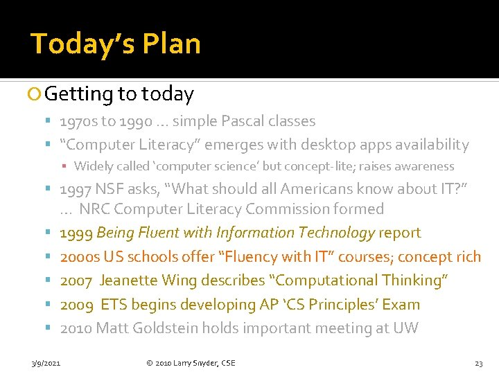 """Today's Plan Getting to today 1970 s to 1990 … simple Pascal classes """"Computer"""