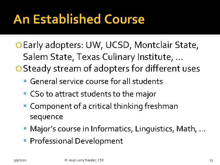 An Established Course Early adopters: UW, UCSD, Montclair State, Salem State, Texas Culinary Institute,